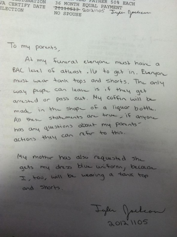 My friend who is a Marine left this for his parents right before he got deployed just in case he didn't come back. TFM.