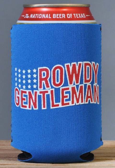 A true Rowdy Gentleman would never let this koozie touch the ground.